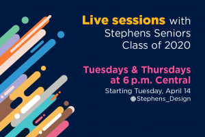 Live sessions with Stephens Seniors Tuesdays and Thursdays at 6 p.m. CST