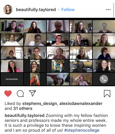 Zooming with my fellow fashion seniors and professors made my whole entire week.